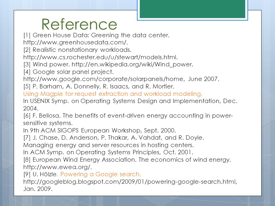 Reference [1] Green House Data: Greening the data center. http://www.greenhousedata.com/. [2] Realistic nonstationary workloads.